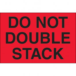 "2"" x 3"" - "" Do  Not  Double  Stack"" ( Fluorescent  Red)  Labels"