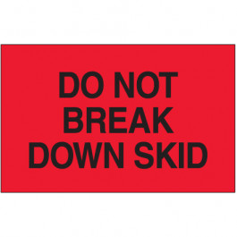"3"" x 5"" - "" Do  Not  Break  Down  Skid""( Fluorescent  Red)  Labels"