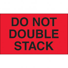 "3"" x 5"" - "" Do  Not  Double  Stack"" ( Fluorescent  Red)  Labels"